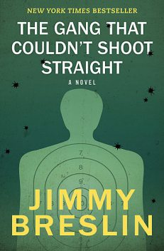 The Gang That Couldn't Shoot Straight, Jimmy Breslin
