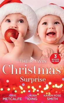 Their Twin Christmas Surprise, Karen Smith, Laura Iding, Josie Metcalfe