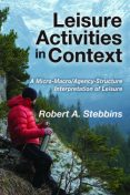 Leisure Activities in Context, Robert Stebbins