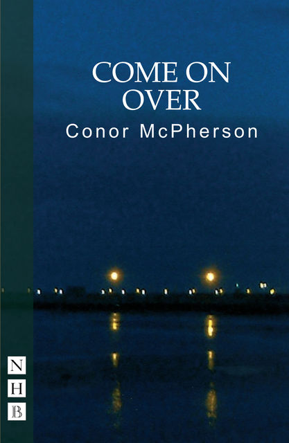 Come on Over (NHB Modern Plays), Conor McPherson