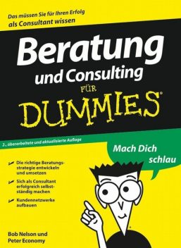 Beratung und Consulting fr Dummies, Peter Economy, Bob Nelson