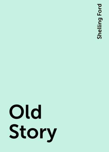 Old Story, Shelling Ford