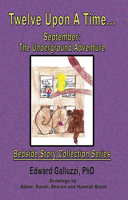 Twelve Upon A Time… September: The Underground Adventure Bedside Story Collection Series, Edward Galluzzi
