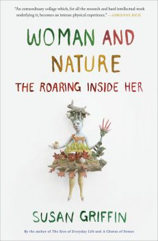 Woman and Nature, Susan Griffin