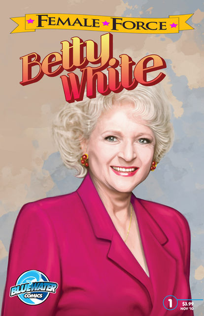 Female Force: Betty White, Patrick McCray, Todd Tennant
