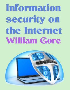 Information Security on the Internet, William Gore
