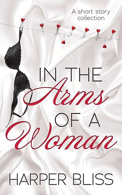 In the Arms of a Woman, Harper Bliss