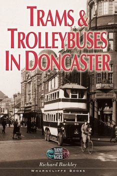 Trams and Trolleybuses in Doncaster, Richard Buckley