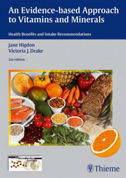 Evidence-Based Approach to Vitamins and Minerals, Jane Higdon, Victoria J.Drake