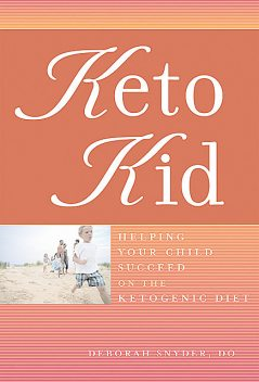 Keto Kid, DO, Deborah Ann Snyder