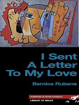 I Sent a Letter to My Love, Bernice Rubens