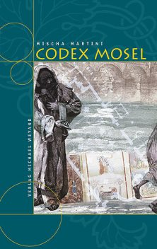 Codex Mosel, Mischa Martini