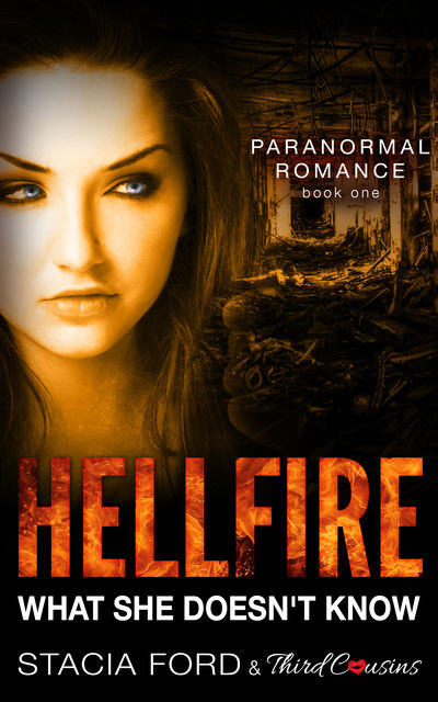 Hellfire – What She Doesn't Know, Stacia Ford, Third Cousins
