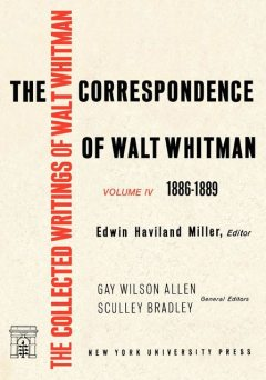 The Correspondence of Walt Whitman (Vol. 4), Eric Miller