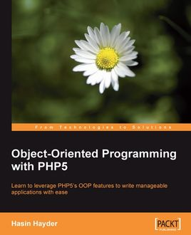 Object-Oriented Programming with PHP5, Hasin Hayder