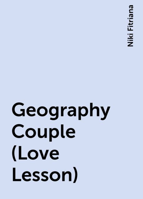 Geography Couple (Love Lesson), Niki Fitriana