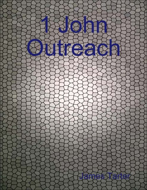 1 John Outreach, James Tarter