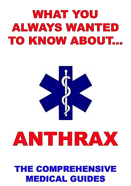 What You Always Wanted To Know About Anthrax, Various Authors