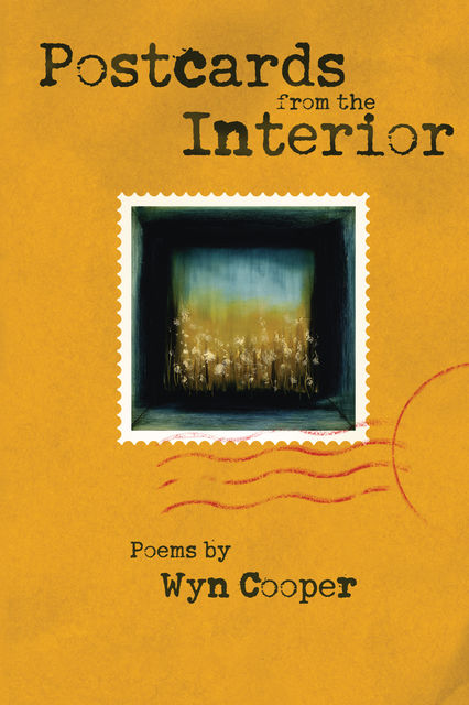 Postcards from the Interior, Wyn Cooper
