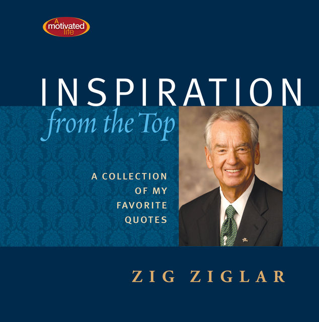 Inspiration From the Top, Zig Ziglar