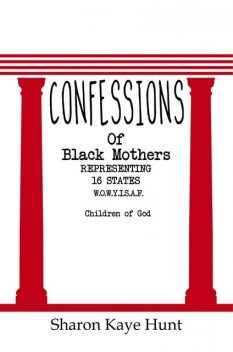Confessions of Black Mothers, Sharon Kaye Hunt