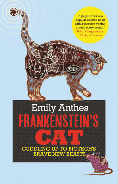 Frankenstein's Cat, Emily Anthes