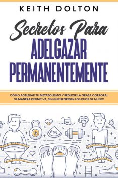 Secretos para Adelgazar Permanentemente, Keith Dolton