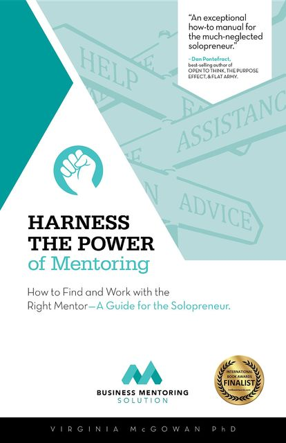 Harness the Power of Mentoring: How to Find and Work With the Right Mentor: A Guide for the Solopreneur, Virginia McGowan