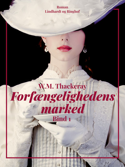 Forfængelighedens marked. Bind 1, William Makepeace Thackeray