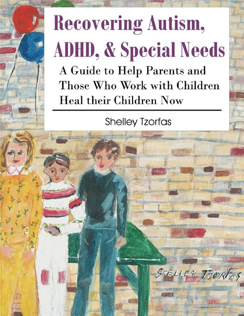 Recovering Autism, ADHD, & Special Needs, Shelley Tzorfas