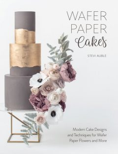 Wafer Paper Cakes, Stevi Auble