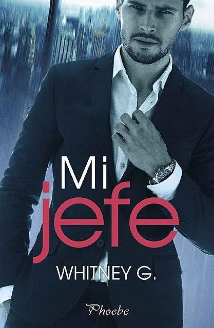 Mi jefe (Spanish Edition), Whitney G.