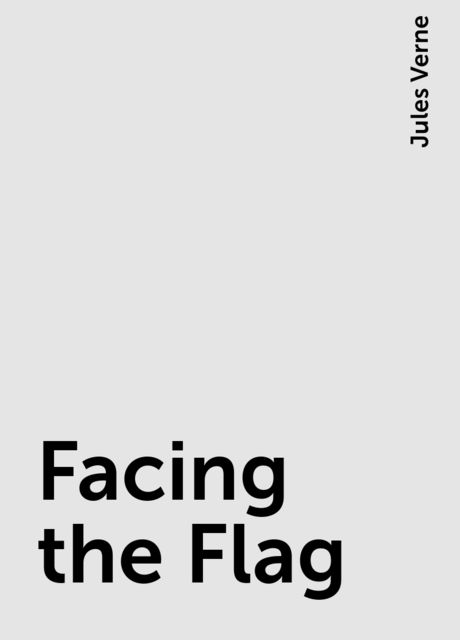 Facing the Flag, Jules Verne