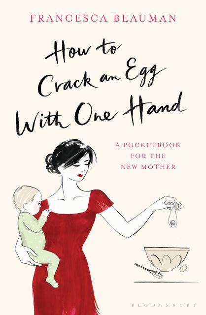 How to Crack an Egg with One Hand, Francesca Beauman