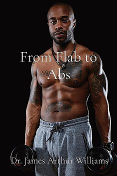 From Flab to Abs, James Williams
