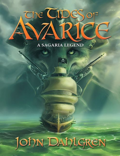 The Tides of Avarice: A Sagaria Legend, John Dahlgren