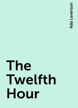 The Twelfth Hour, Ada Leverson