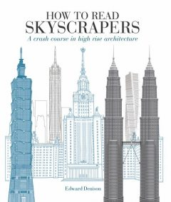 How to Read Skyscrapers, Edward Denison, Nick Beech