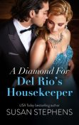 A Diamond for Del Rio's Housekeeper, Susan Stephens