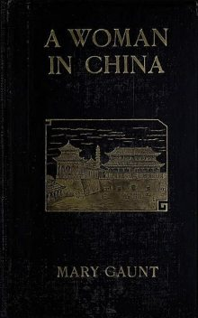 A Woman In China, Mary Gaunt
