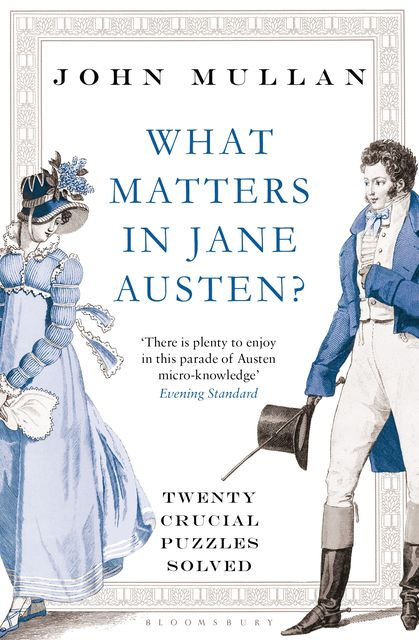 What Matters in Jane Austen?, Mullan John