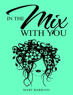 In the Mix With You, Mary Barbato