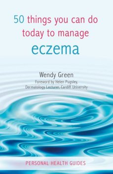 50 Things You Can Do Today to Manage Eczema, Wendy Green