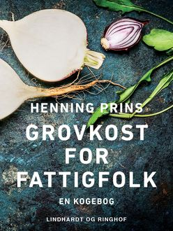 Grovkost for fattigfolk, Henning Prins