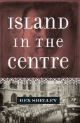 Island in the Centre, Rex Shelley