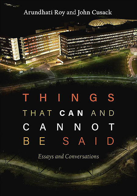Things that Can and Cannot Be Said, Arundhati Roy, John Cusack