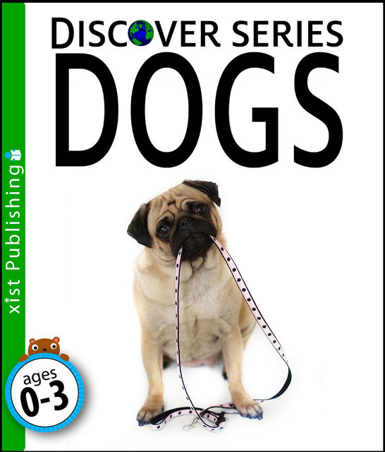 Dogs: Discover Series, Xist Publishing
