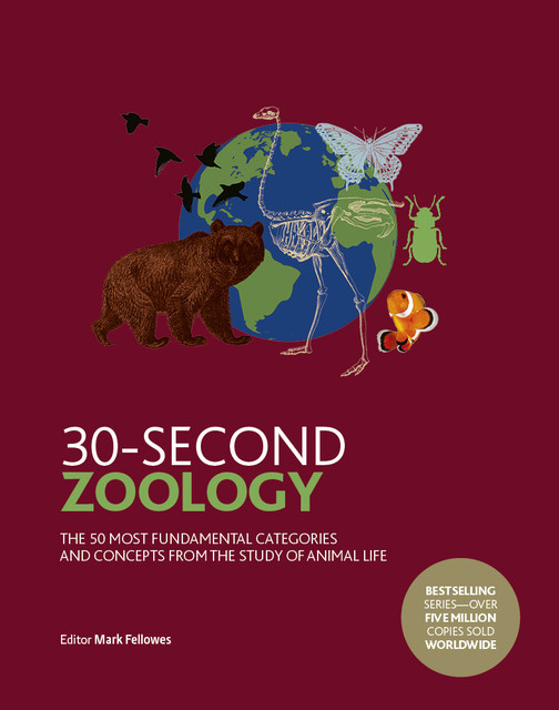 30-Second Zoology, Mark Fellowes