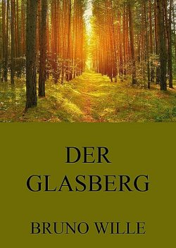 Der Glasberg, Bruno Wille