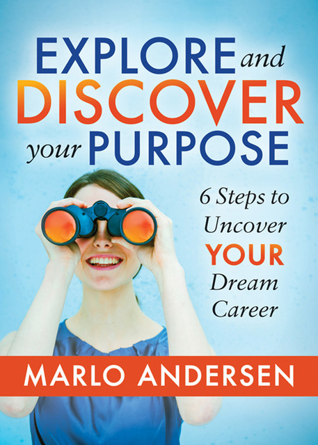 Explore and Discover Your Purpose, Marlo Andersen